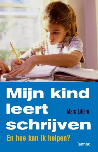 Mijn kind leert schrijven - Marc Litière